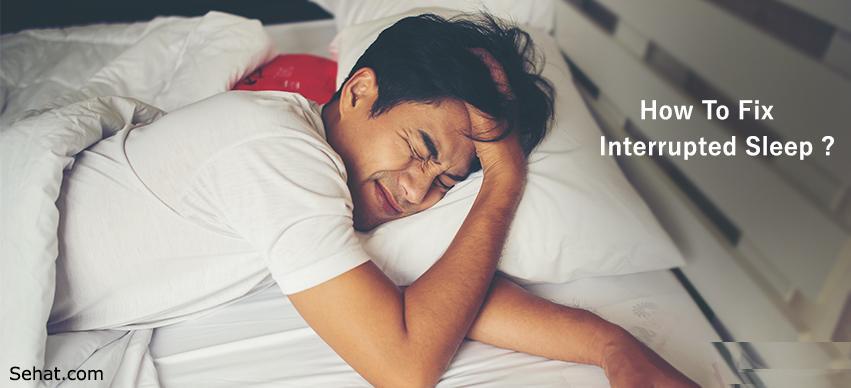 How To Fix Interrupted Sleep