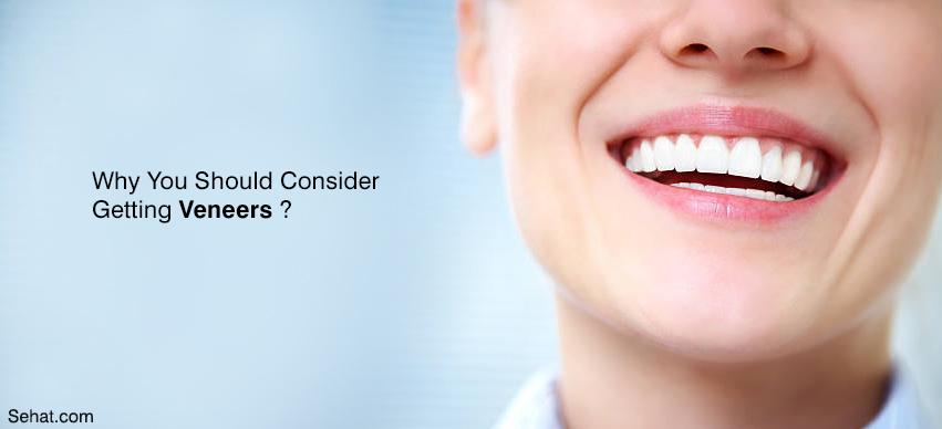 Why You Should Consider Getting Veneers