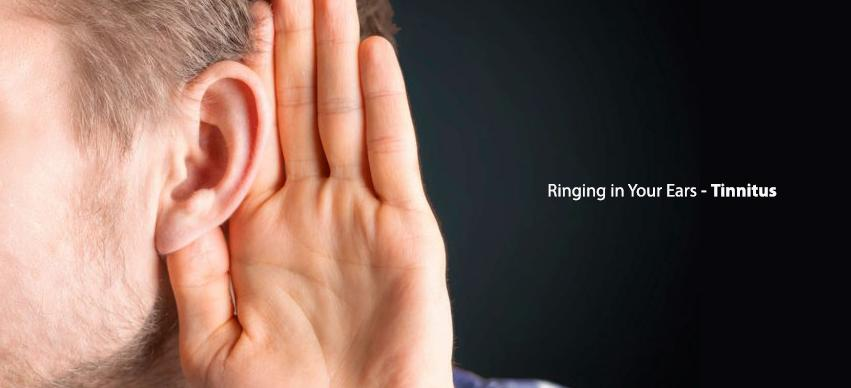 Ringing in Your Ears- Tinnitus