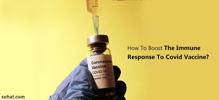 How To Boost The Immune Response To Covid Vaccine?