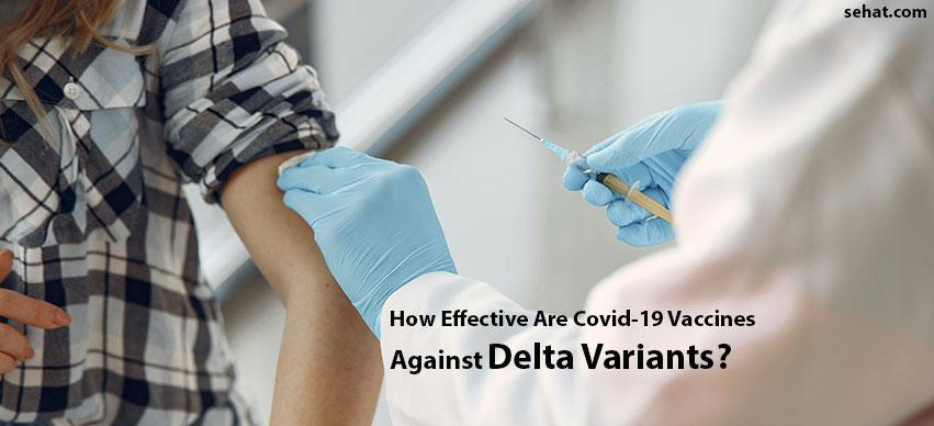 How Effective Are Covid-19 Vaccines Against Delta Variants?