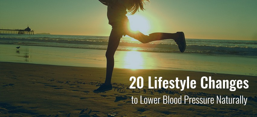 20 Lifestyle Changes to Lower Blood Pressure Naturally