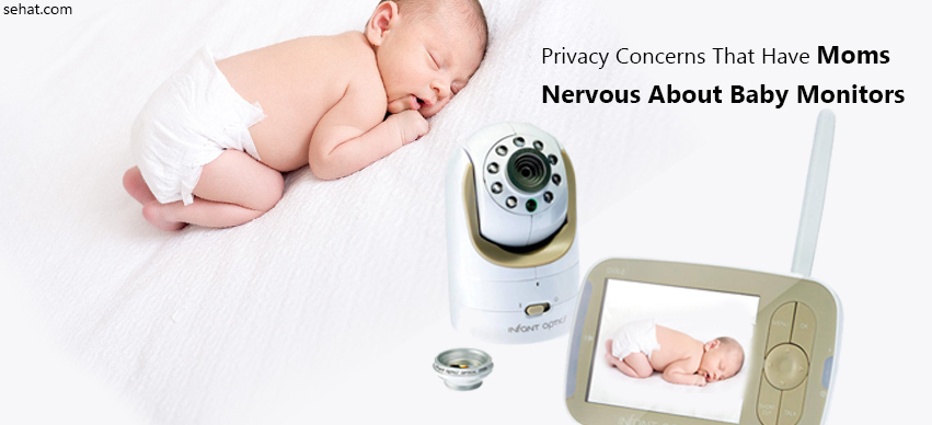 3 Privacy Concerns That Moms Are Nervous About Baby Monitors