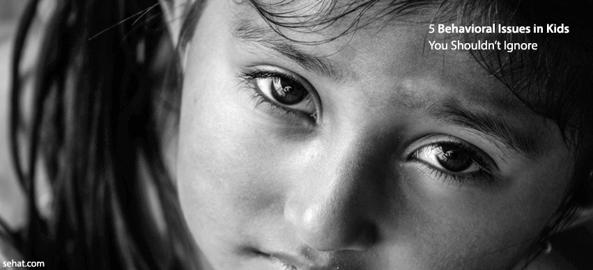 5 Behavioral Issues In Kids- You Shouldn't Ignore
