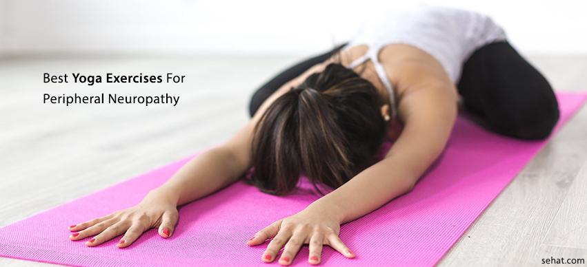 5 Best Yoga Exercises For Peripheral Neuropathy