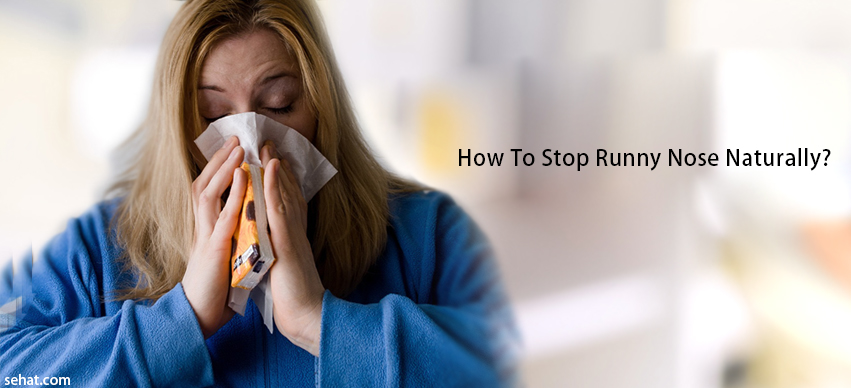How To Stop A Runny Nose Naturally