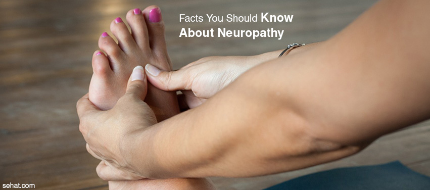 5 Facts You Should Know About Neuropathy