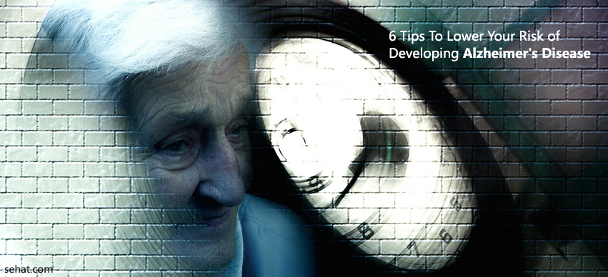 6 Tips To Lower Your Risk Of Developing Alzheimer's Disease
