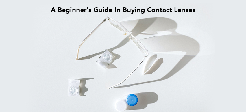 A Beginner's Guide In Buying Contact Lenses