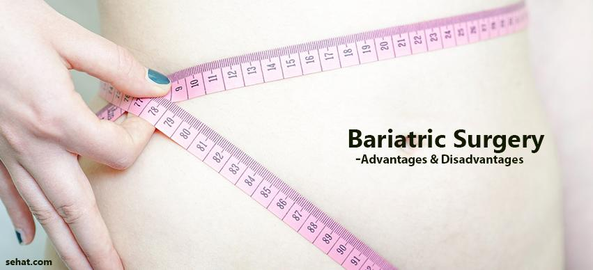 Advantages and Disadvantages of Bariatric Surgery