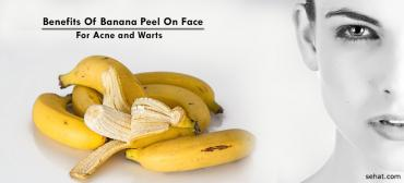 5 Benefits of Banana Peel On Face and How to Use it For Acne, Warts