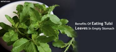 11 Benefits of Eating Tulsi Leaves In Empty Stomach