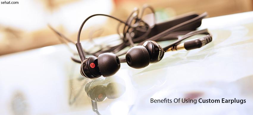 Top 4 Benefits of Using Custom Earplugs