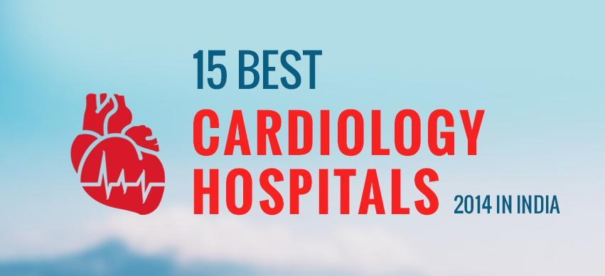 Best Cardiology Hospitals in India 2014