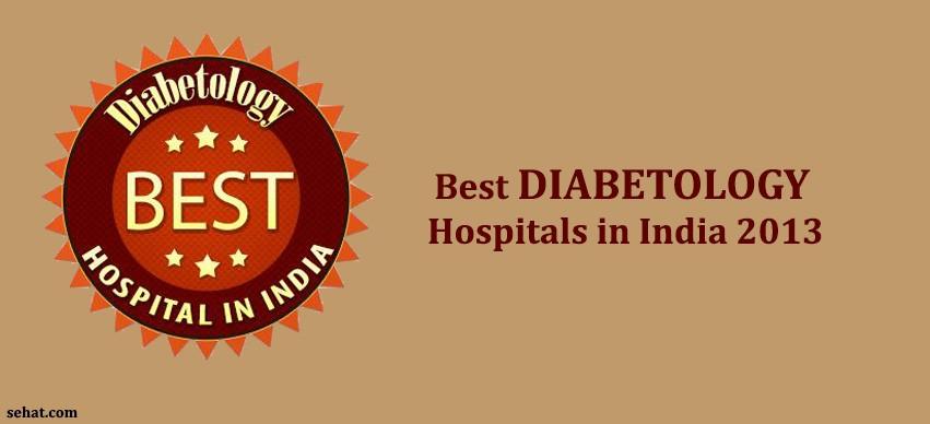 Best DIABETOLOGY Hospitals in India 2013