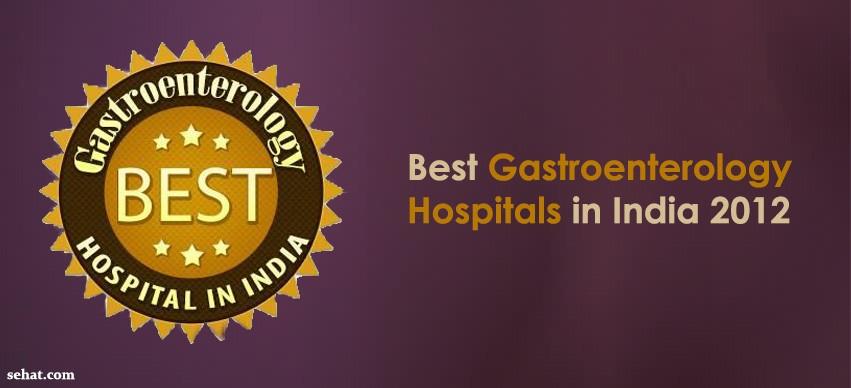Best Gastroenterology Hospitals in India 2012