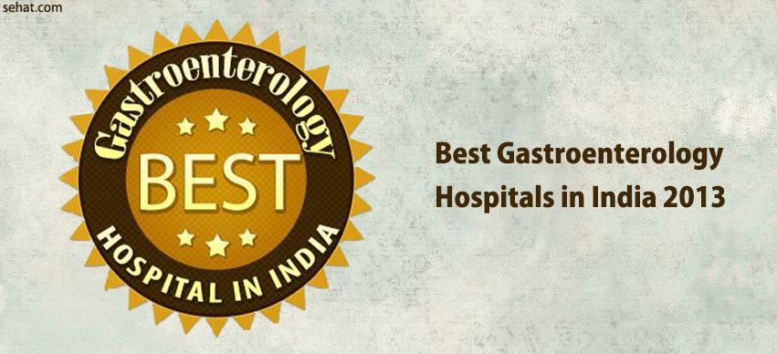 Best Gastroenterology Hospitals in India 2013