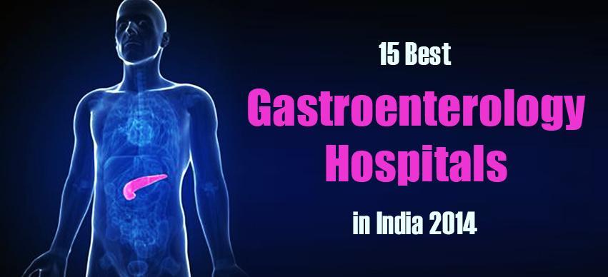 Best Gastroenterology Hospitals in India 2014