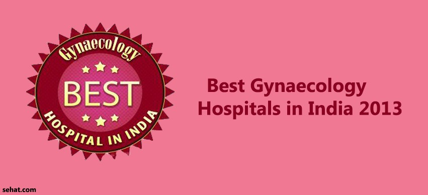 Best Gynaecology Hospitals in India 2013