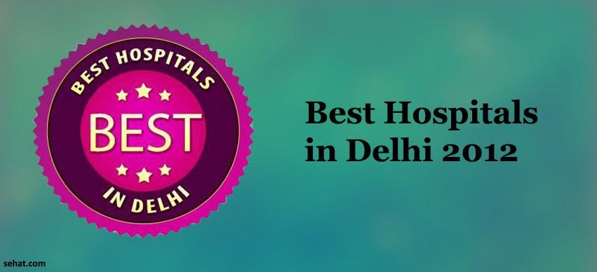 Best Hospitals in Delhi 2012