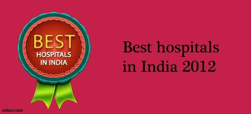 Best Hospitals in India 2012
