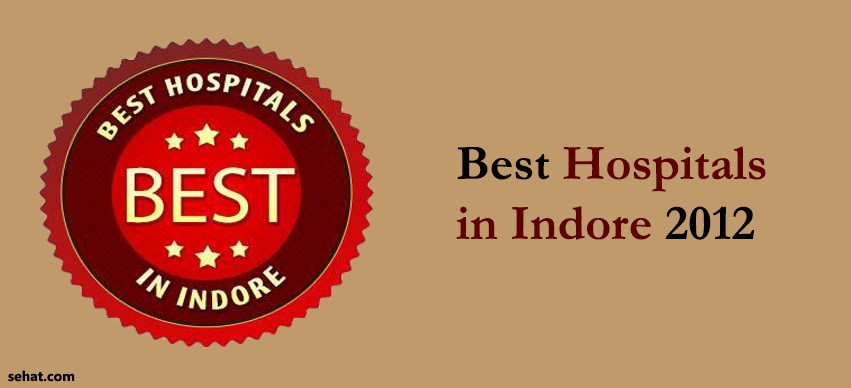 Best Hospitals in Indore 2012