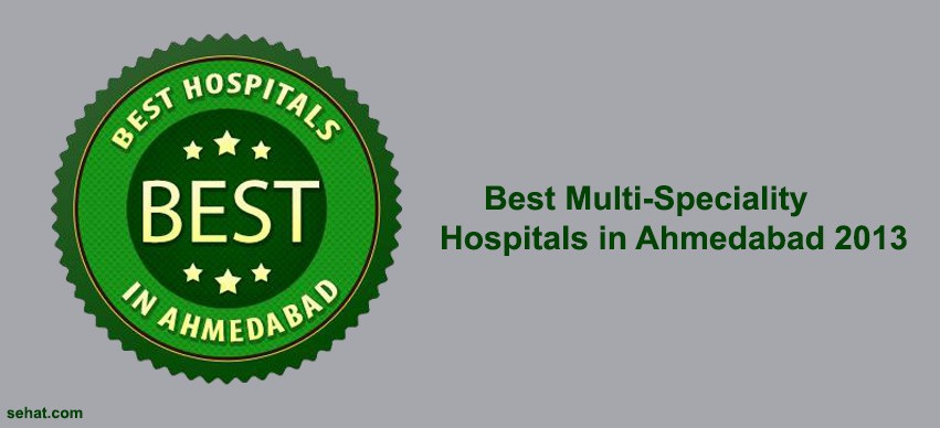 Best Multi-Speciality Hospitals in Ahmedabad 2013