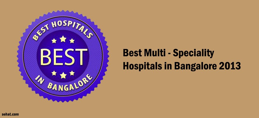 Best Multi - Speciality Hospitals in Bangalore 2013