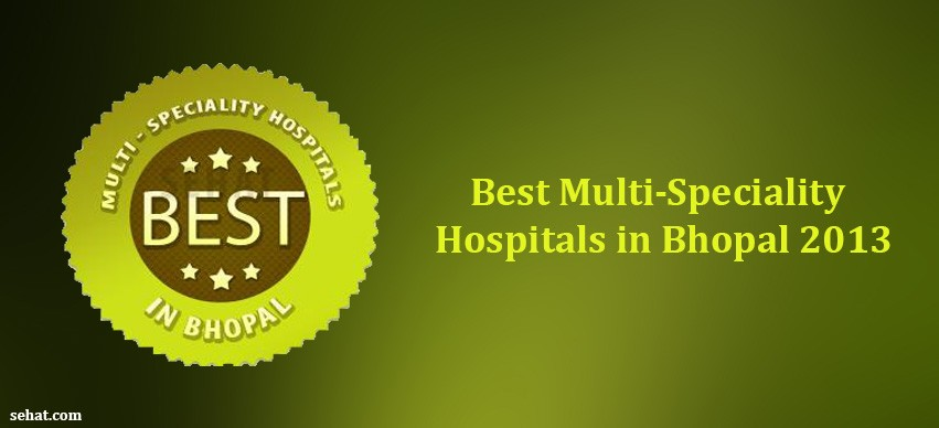Best Multi-Speciality Hospitals in Bhopal 2013
