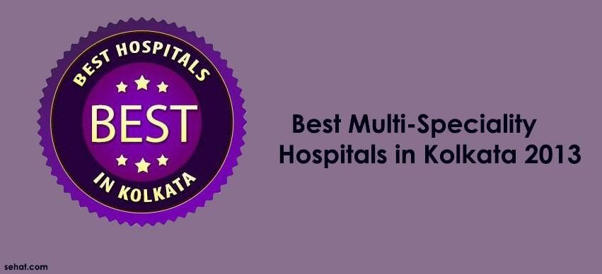 Best Multi-Speciality Hospitals in Kolkata 2013