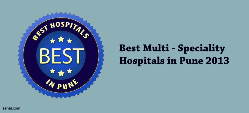 Best Multi - Speciality Hospitals in Pune 2013