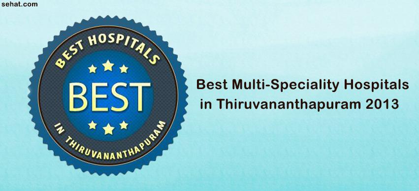 Best Multi-Speciality Hospitals in Thiruvananthapuram 2013