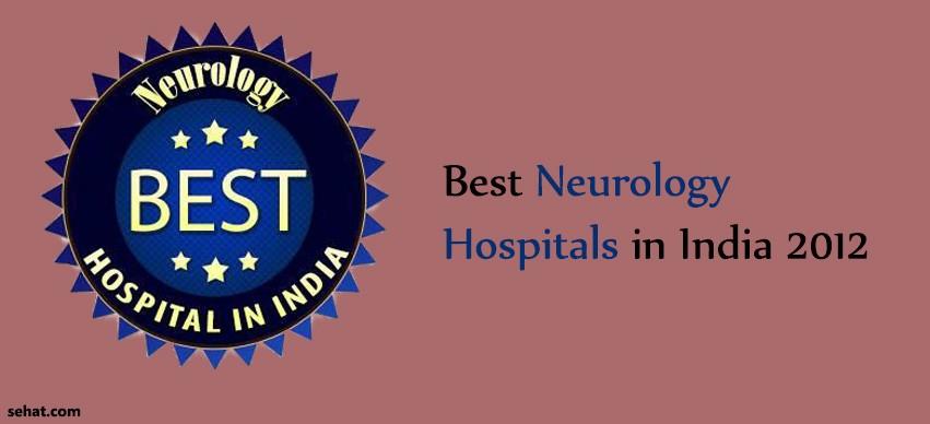 Best Neurology Hospitals in India 2012