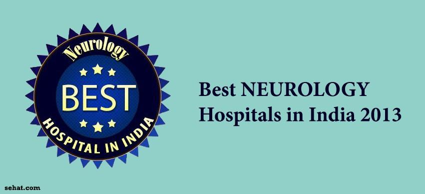 Best NEUROLOGY Hospitals in India 2013
