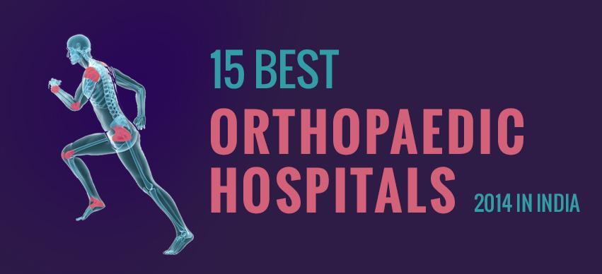 Best Orthopaedic Hospitals in India 2014