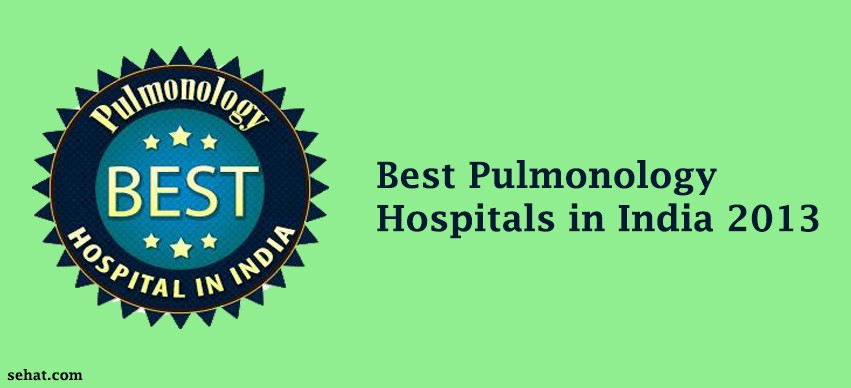 Best Pulmonology Hospitals in India 2013