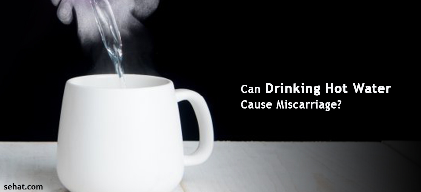 Can Drinking Hot Water During Pregnancy Cause Miscarriage?