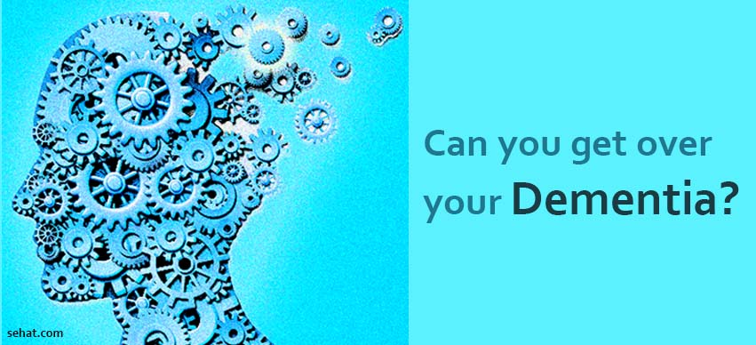 Can You Get Over Your Dementia?
