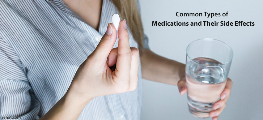 Common Types of Medications And Their Side Effects