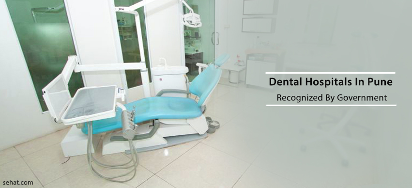 Complete List Of Government Recognized Dental Hospitals In Pune