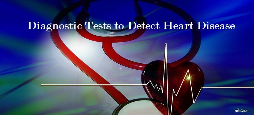 Diagnostic Tests to Detect Heart Disease