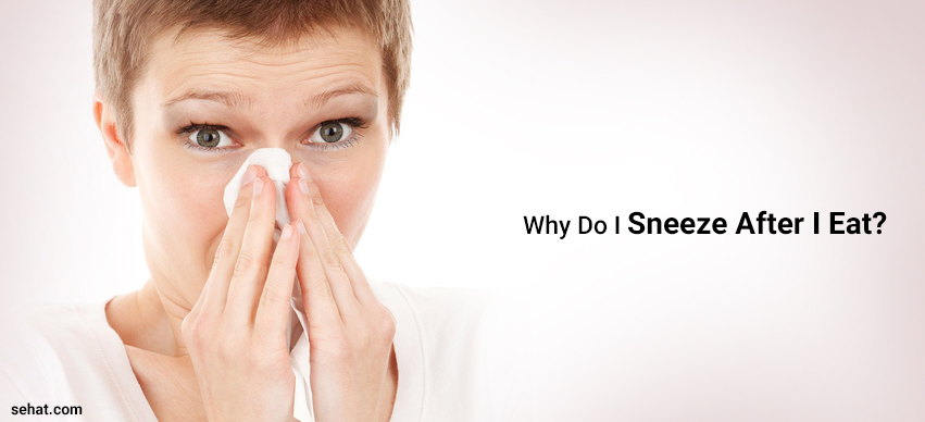 Do You Have Sneezing After Eating? Know Reasons And Prevention
