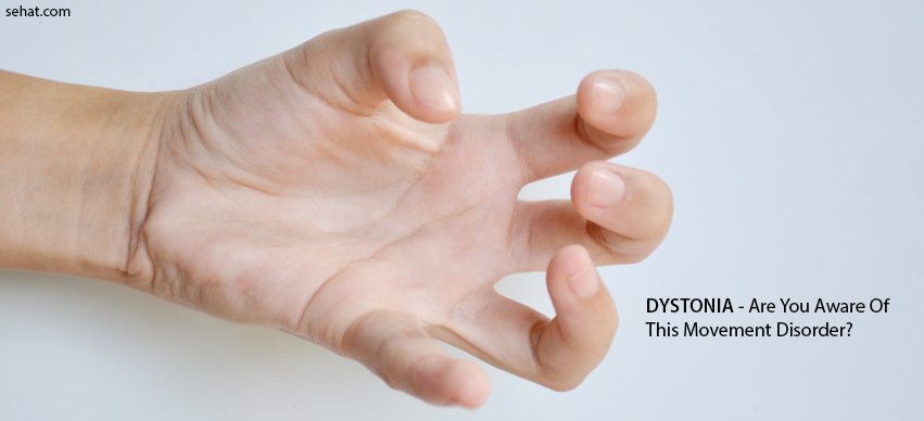 Dystonia- Are You Aware Of This Movement Disorder?