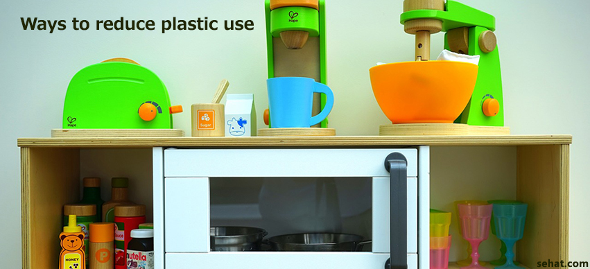 Effective Ways of Reducing Plastic from Your Life