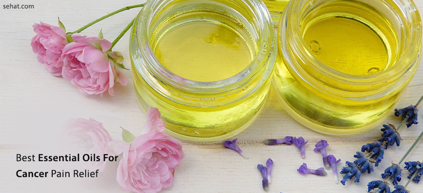 Powerful Essential Oils For Cancer Pain Relief