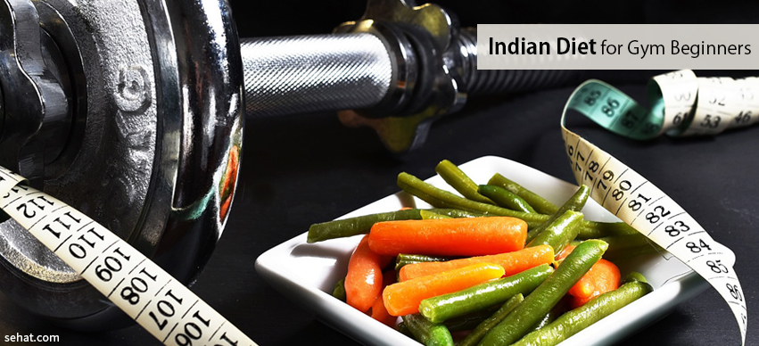 Excellent Indian Diet For Gym Beginners