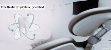 Free Dental Hospitals In Hyderabad