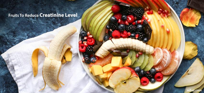 Fruits To Reduce Creatinine Levels