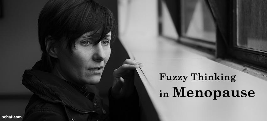 Get Through Fuzzy Thinking In Menopause