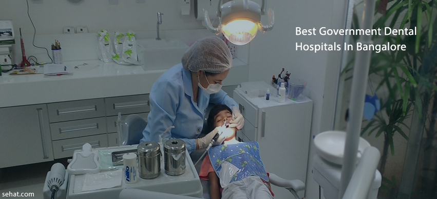 Best Government Dental Hospitals In Bangalore